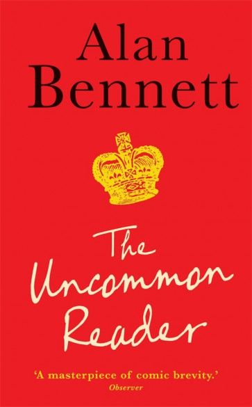 The Uncommon Reader / Alan Bennett Publisher link: https://profilebooks.com/the-uncommon-reader.html