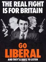 "Go Liberal! // Steelie made the best campaign material, I remember seeing one of the SDP-Lib Alliance's promotional leaflets in which they were trying to win votes...with puns! ""Caught between the devil [Labour] and the deep blue C?"" etc."