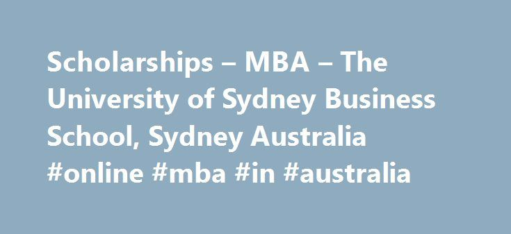 Scholarships – MBA – The University of Sydney Business School, Sydney Australia #online #mba #in #australia http://italy.nef2.com/scholarships-mba-the-university-of-sydney-business-school-sydney-australia-online-mba-in-australia/  # Scholarships BOSS Emerging Leaders MBA Scholarship Opens: 31 Jul 2017 – Closes: 18 Sep 2017 Opens Monday 31 July for Semester 1, 2018 We have partnered with Financial Review BOSS Magazine to celebrate the emergence of the next generation of corporate and…