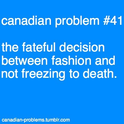 Canadian Problems: freeze In morning or sweat in afternoon - your choice