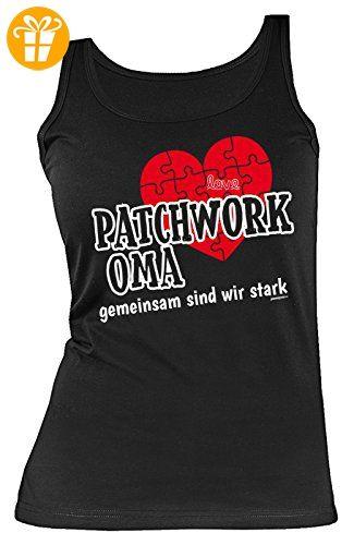 Oma-Damen-Top/Träger-Shirt/Sprüche-Tank Top: Patchwork Oma gemeinsam sind wir stark tolle Geschenkidee/Geburtstag (*Partner-Link)