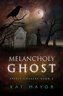 Cover Reveal: Melancholy Ghost by Kat Mayor