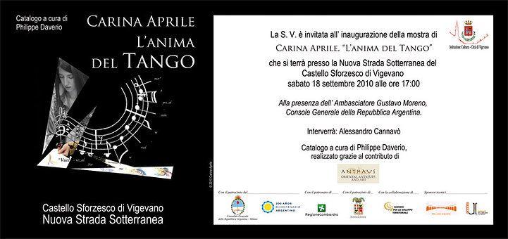 Invito CARINA APRILE, L'ANIMA DEL TANGO - 2010 ©  Carina Aprile. Catalogo a cura di Philipe Daverio.     Intermedial Project by Carina Aprile