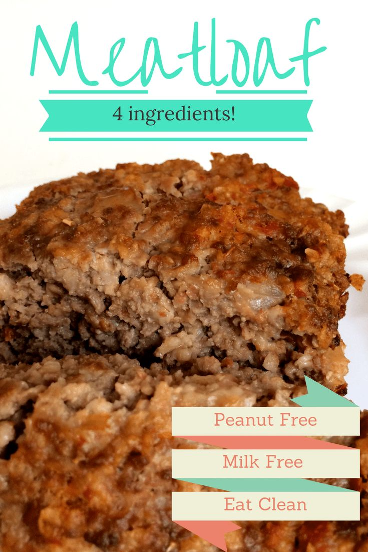 Easy, healthy meatloaf. Four simple ingredients to make a delicious toddler meal the whole family will enjoy. Peanut free and dairy free!