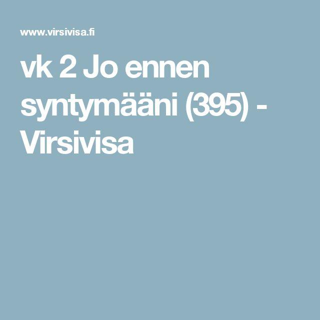 vk 2 Jo ennen syntymääni (395) - Virsivisa