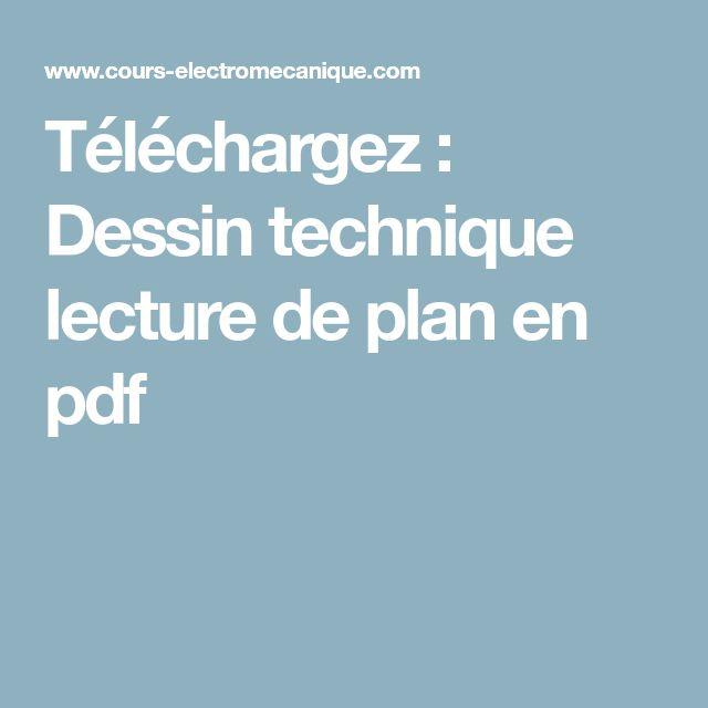 Téléchargez : Dessin technique lecture de plan en pdf