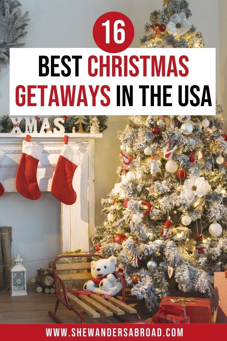16 Best Christmas Getaway Ideas In The Usa In 2020 Christmas Travel Christmas Getaways Best Christmas Vacations
