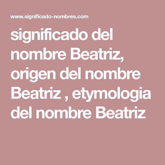 significado del nombre Beatriz, origen del nombre Beatriz , etymologia del nombre Beatriz