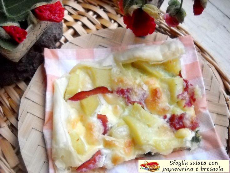 Sfoglia salata con papaverina e bresaola. Un'altra golosa e speciale versione della torta salata. Mai provato con la papaverina, la pianta dei papaveri?