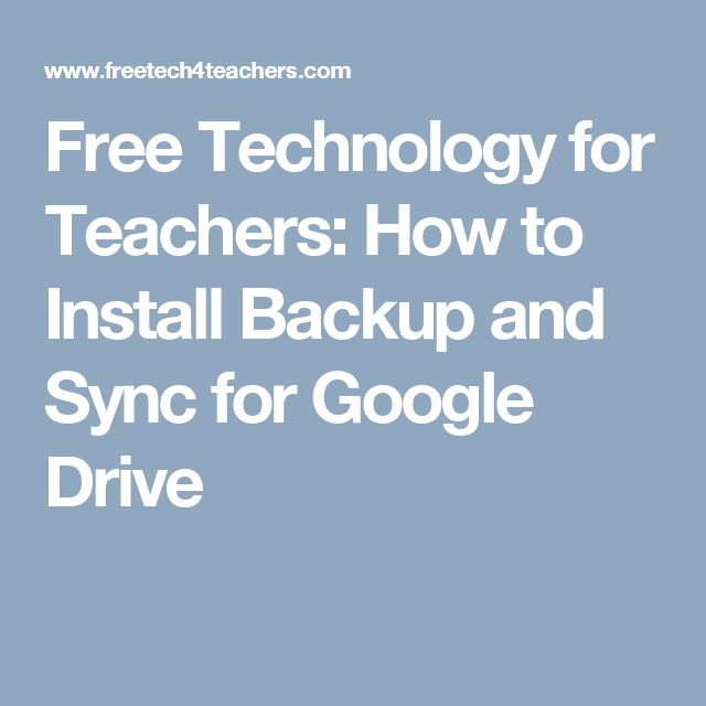 Free Technology for Teachers: How to Install Backup and Sync for Google Drive