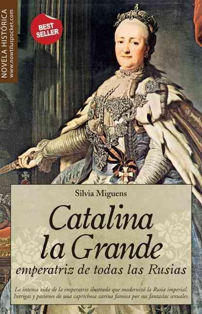 Catalina la Grande, Emperatriz de todas las Rusias/ Catherine the Great, Empress of All Russia