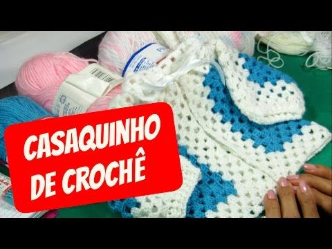 Casaquinho de Crochê para Iniciantes. - YouTube
