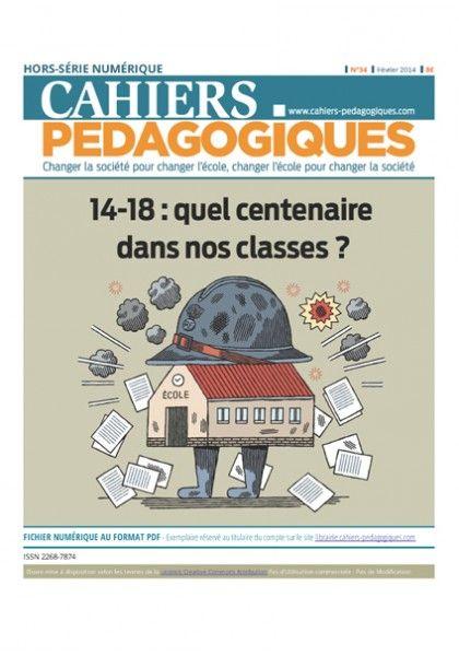 14-18 : quel centenaire dans nos classes ? Cahiers pédagogiques. HS numérique n°34  http://cataloguescd.univ-poitiers.fr/masc/Integration/EXPLOITATION/statique/recherchesimple.asp?id=176904840