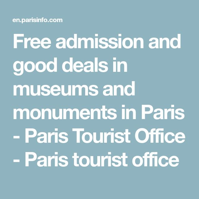 Free admission and good deals in museums and monuments in Paris - Paris Tourist Office - Paris tourist office