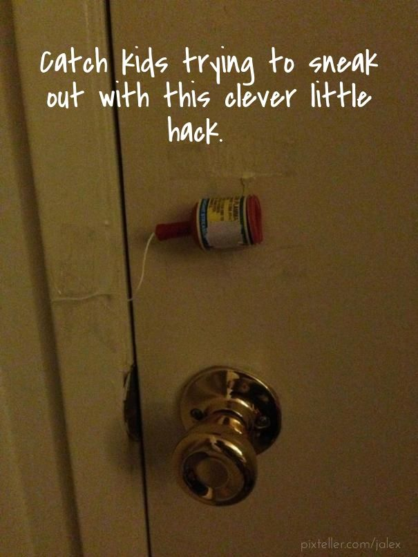 Catch kids trying to sneak out with this clever little hack. - Add text to your images with PixTeller