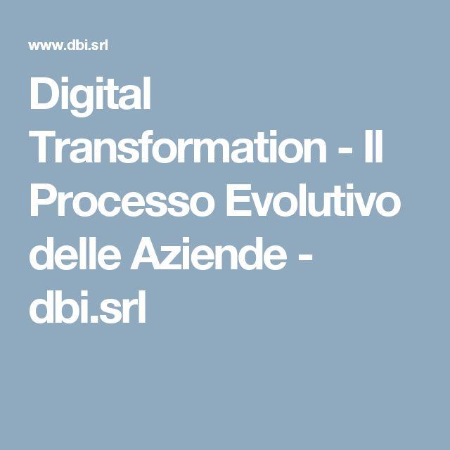 Digital Transformation - Il Processo Evolutivo delle Aziende - dbi.srl