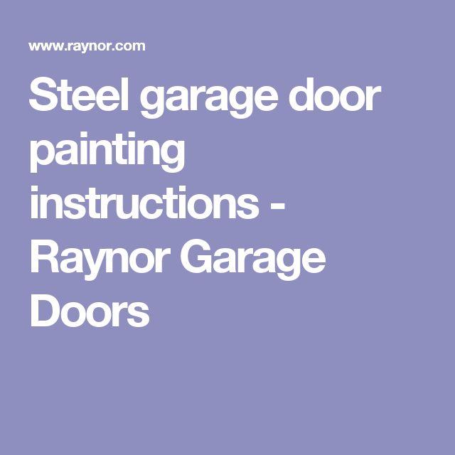 Steel garage door painting instructions - Raynor Garage Doors