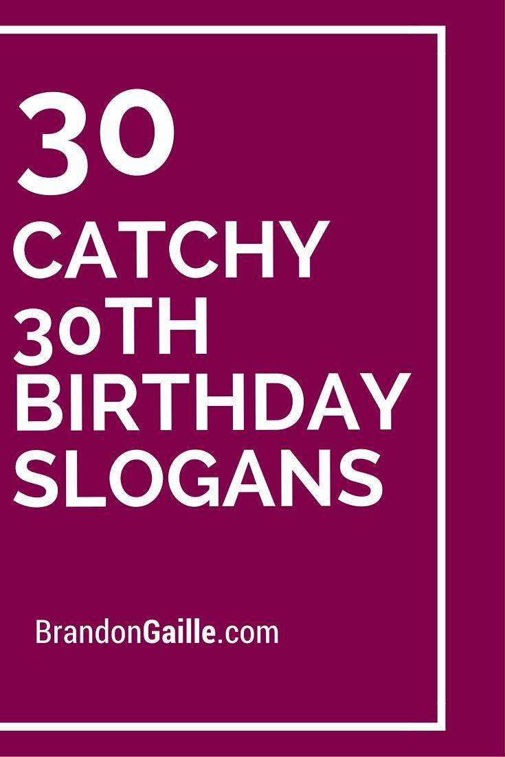 List Of 30 Catchy 30th Birthday Slogans Catchy Slogans