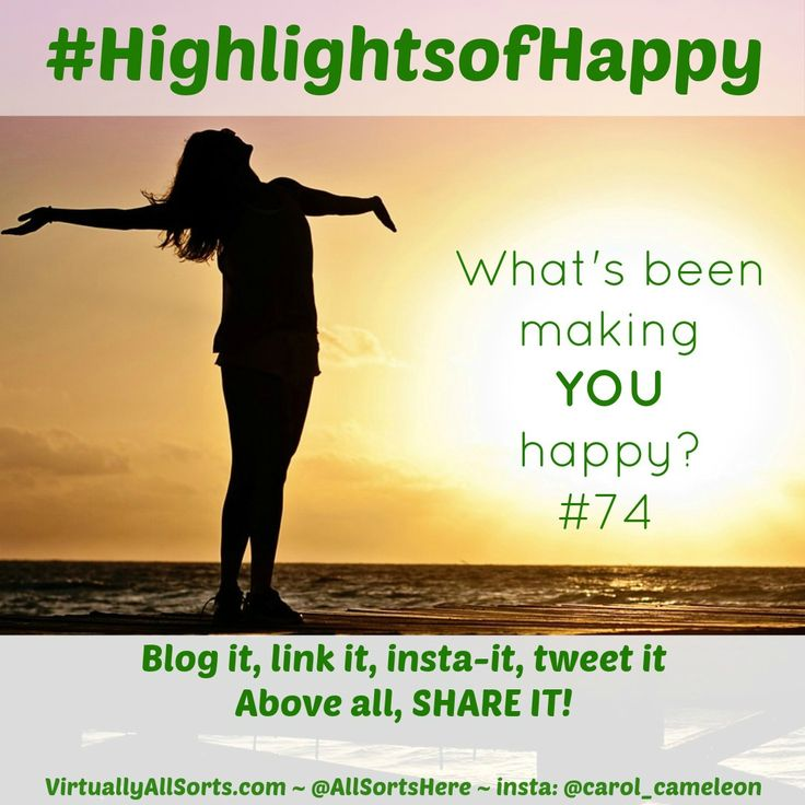 "I'm sharing my happy word for #HighlightsofHappy... and I'm asking ""What's been making YOU happy?  With a little gratitude, happiness and focus, we can spread that happy vibe!"
