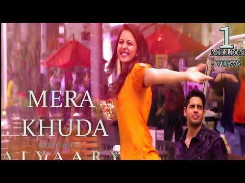 Mera Khuda - Full Song   Aiyaary   Rakul Preet Singh   Sidharth ...