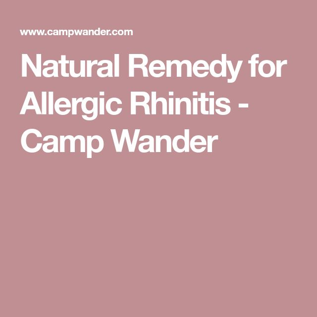 Natural Remedy for Allergic Rhinitis - Camp Wander