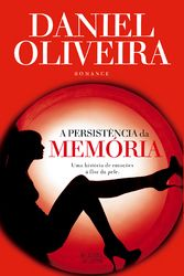 """""""A Persistência da Memória"""" Daniel Oliveira"""