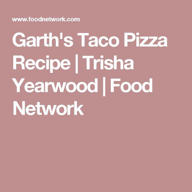 Garth's Taco Pizza Recipe | Trisha Yearwood | Food Network