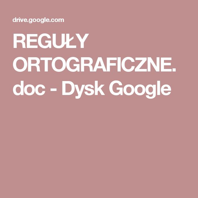 REGUŁY ORTOGRAFICZNE.doc - Dysk Google