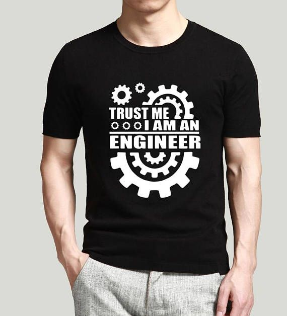 Engineer Shirt Trust me I'm an engineer Engineer gift