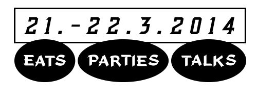 Streat Helsinki – EATS | PARTIES | TALKS | 21.–22.3.2014 – EATS | PARTIES | TALKS | 21.–22.3.2014