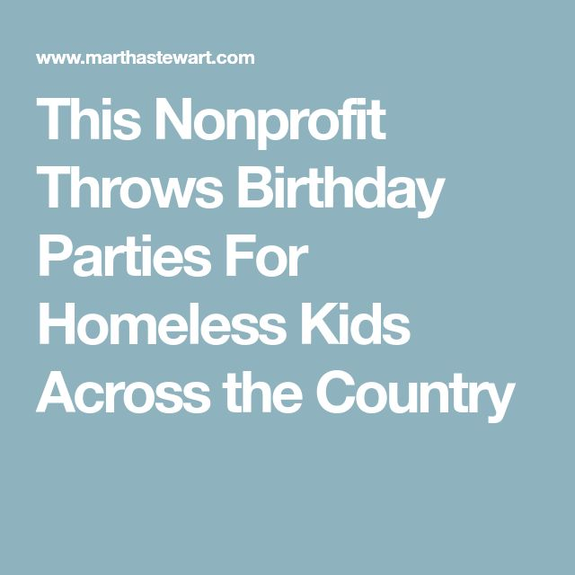 This Nonprofit Throws Birthday Parties For Homeless Kids Across the Country
