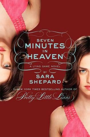 Seven Minutes in Heaven (The Lying Game #6) by Sara Shepard (Young Adult Fiction)