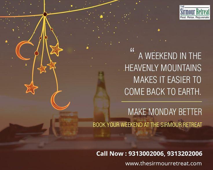 """Make Monday Better"" #Book your weekend at @SirmourRetreat 😀 https://goo.gl/qPszow  📲 9313202006"