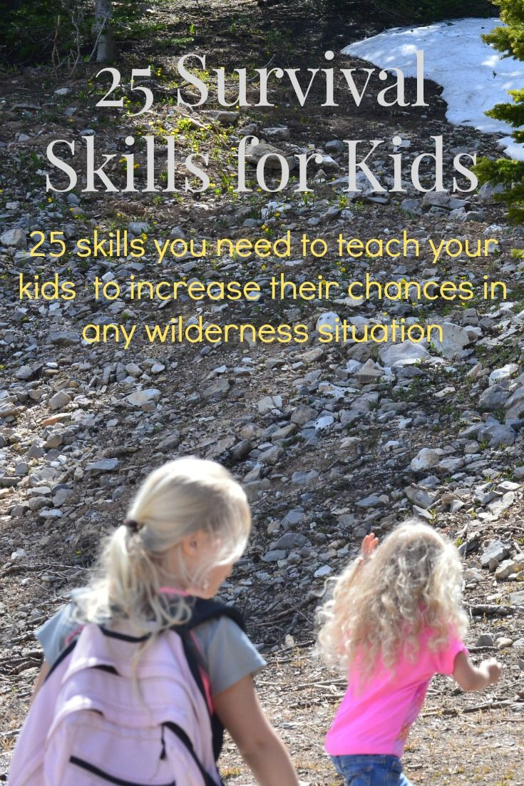 While no one wants to think of a situation where your child would need survival skills, it's pertinent to teach them now. Here are 25 skills to teach them.