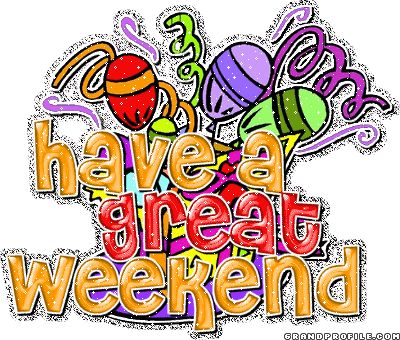 47 best the weekend is here images on pinterest happy weekend rh pinterest co uk have a good weekend clipart have a great weekend clipart free