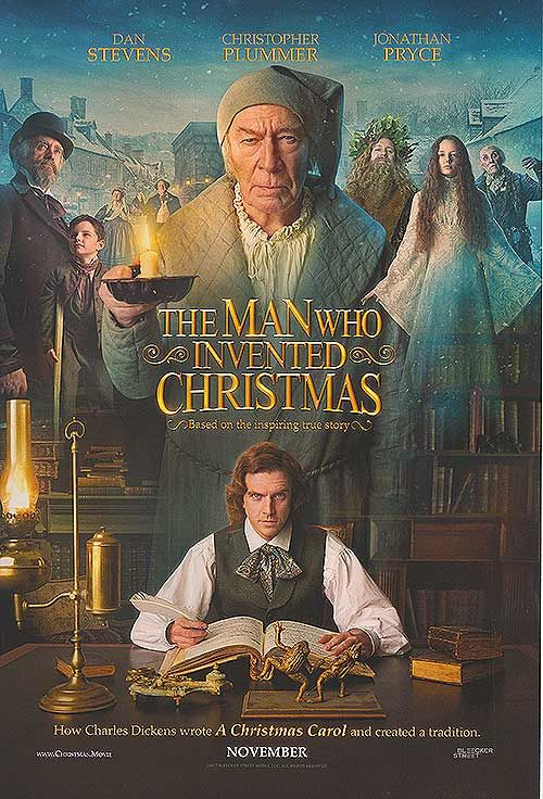 THE MAN WHO INVENTED CHRISTMAS – Rated PG – 1 hr 44 mins Starring Christopher Plummer, Dan Stevens, Jonathan Pryce, Justin Edwards, Donald Sumpter and Mordydd Clark Based on the book by Les Stand…