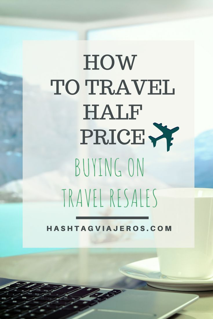 How to travel half price buying in tickets resales | Hashtag #Viajeros