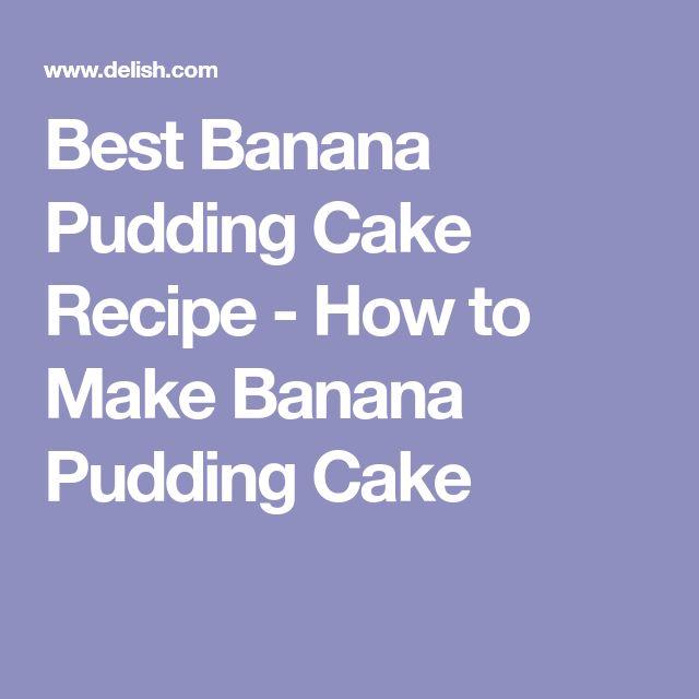 Best Banana Pudding Cake Recipe - How to Make Banana Pudding Cake