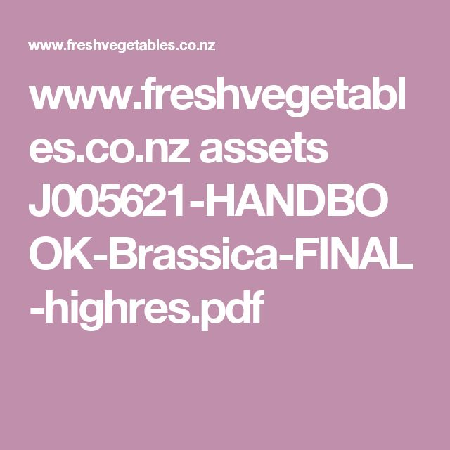 www.freshvegetables.co.nz assets J005621-HANDBOOK-Brassica-FINAL-highres.pdf