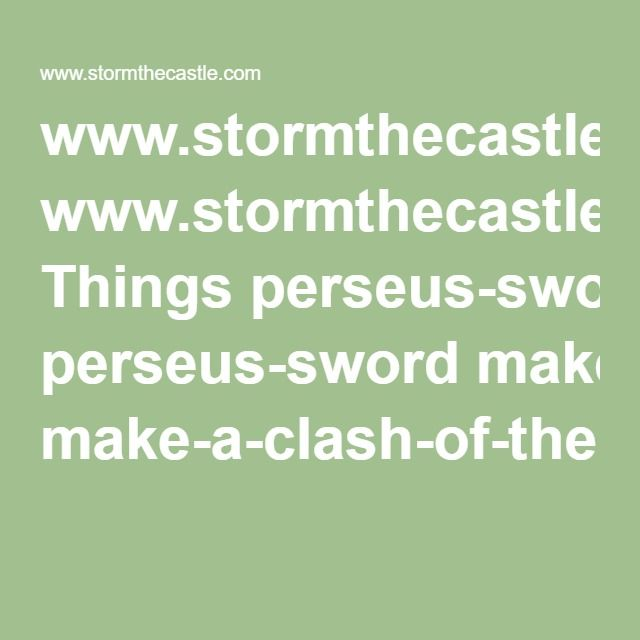 www.stormthecastle.com Things perseus-sword make-a-clash-of-the-titans-perseus-sword.pdf
