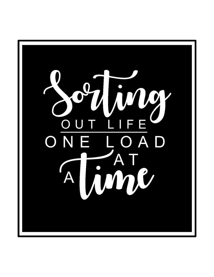 Free Laundry Room Printables-Sorting Out life one load at a time-Cute Laundry Room Sayings