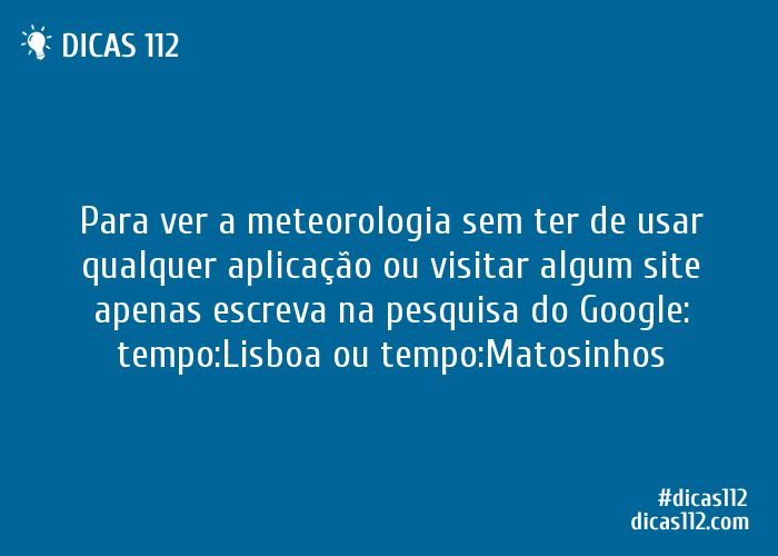 Dica sobre Ver a meteorologia sem ter de usar qualquer aplicação via Dicas112.