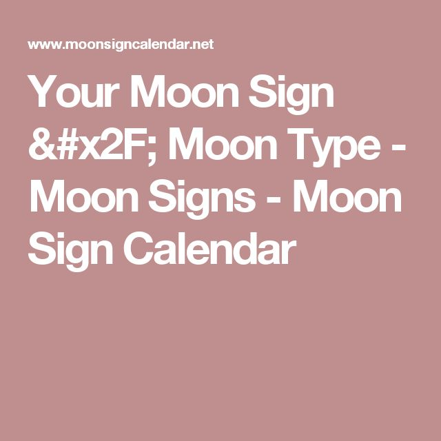 Your Moon Sign / Moon Type - Moon Signs - Moon Sign Calendar