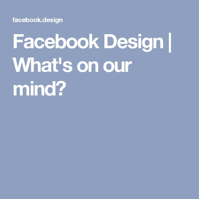 Facebook Design | What's on our mind?
