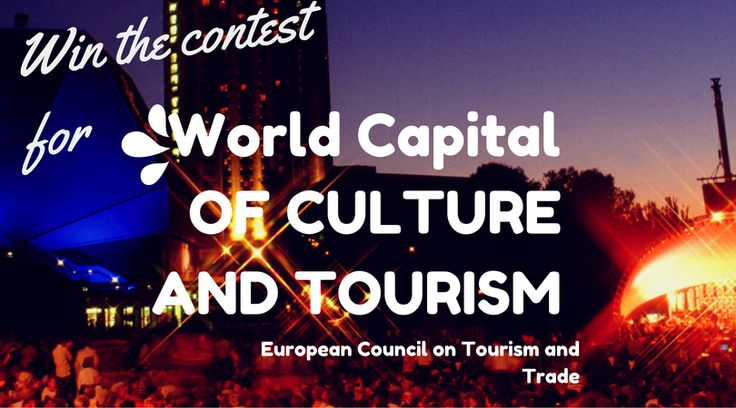From 2 January 2017, the world tourism institution of European Council on Tourism and Trade, had started to officially register the countries and cities candidatures for WORLD BEST TOURIST DESTINATION  for countries and  WORLD CAPITAL OF CULTURE AND TOURISM for cities desirous to become international hubs for tourism.
