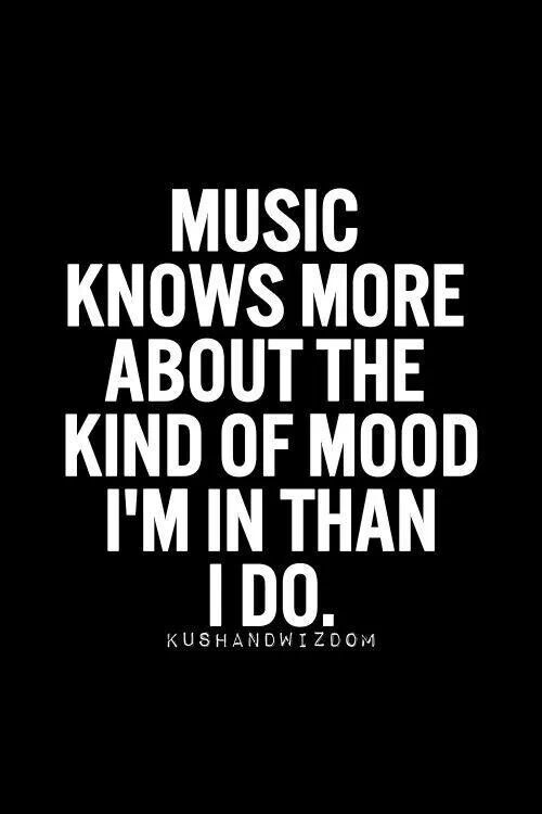 Music knows more about the kind of mood...