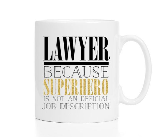 Lawyer Mug / Mug for Lawyer / Attorney Gift / Gift for Lawyer / Lawyer Gifts / Attorney Mug / Lawyer Gift / Lawyer Mug Funny / 11 or 15 oz  Lawyer: Because Superhero is not an official job description. Available in two options -- with glitter look and without (this one is perfect for the guys!). Please note that the glitter option is rendered in ink and is a graphic and not actual glitter, which helps when it comes to the dishwasher. ;-)  This mug comes in both the standard 11 oz. size and a…