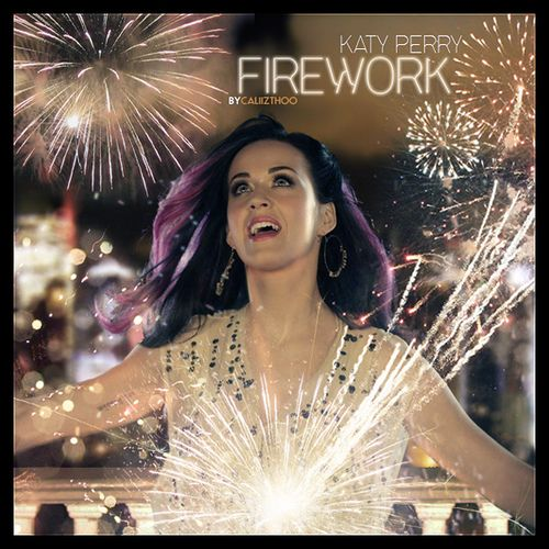 Katy Perry - Firework ... Katy Perry Fireworks Song