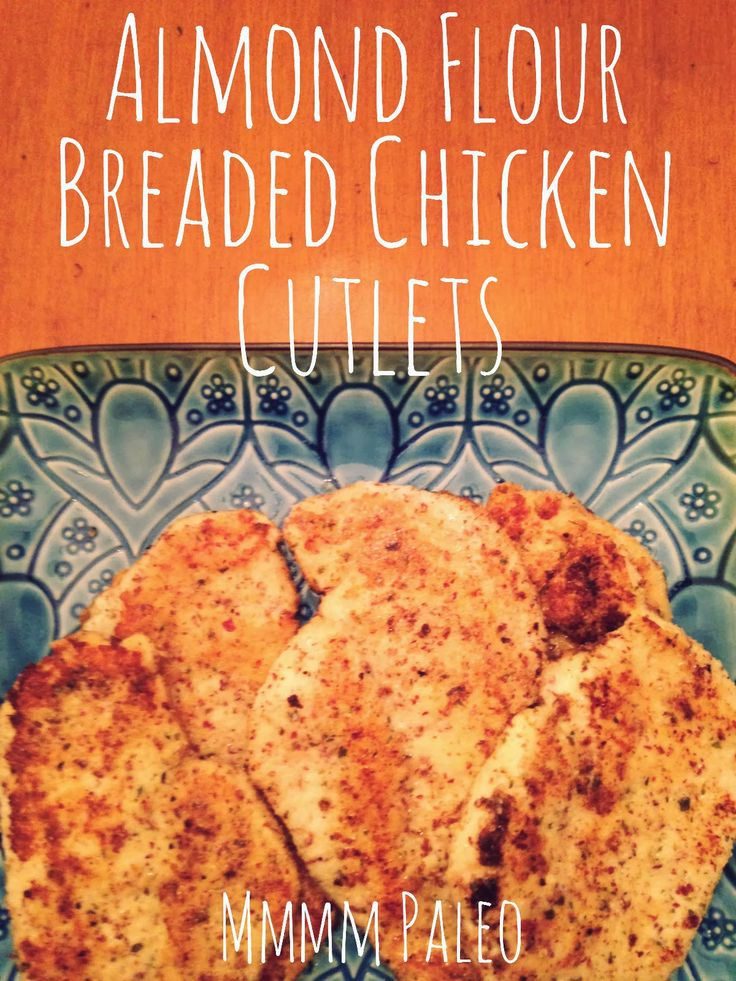 Almond Flour Breaded Chicken Cutlets - add italian spice blend to flour and dip in egg first.  Good, fast and easy!
