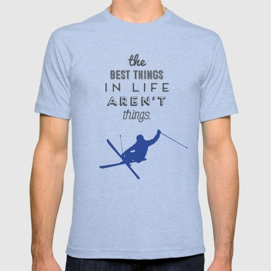 'the best things in life aren't things' quote print with blue skier T-shirt
